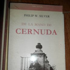 Libros de segunda mano: DE LA MANO DE CERNUDA, PHILIP W. SILVER, ED. CÁTEDRA. Lote 180848267