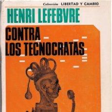 Libros de segunda mano: HENRI LEFEBVRE : CONTRA LOS TECNÓCRATAS. TRADUCCIÓN DE SERÁFINA WARSCHAVER. 182 P. GRANICA ED, COL. . Lote 180852477