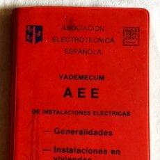 Libros de segunda mano: ASOCIACIÓN ELECTRÓNICA ESPAÑOLA, VADEMECUM AEE DE INSTALACIONES ELÉCTRICAS - CIAGAR 1976. Lote 180854770