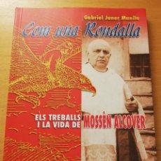 Libros de segunda mano: COM UNA RONDALLA, ELS TREBALLS I LA VIDA DE MOSSÈN ALCOVER (GABRIEL JANER MANILA). Lote 180858412