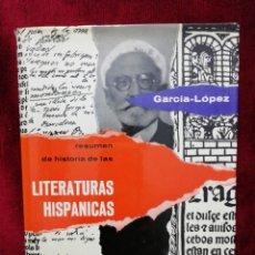 Libros de segunda mano: RESUMEN DE HISTORIA DE LAS LITERATURAS HISPÁNICAS. GARCÍA-LÓPEZ. EDITORIAL TEIDE. AÑO 1975. Lote 180861831