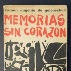 Libros de segunda mano: MEMORIAS SIN CORAZON-RAMÓN EUGENIO DE GOICOECHEA-RAFAEL BORRÁS EDITOR, 1959. Lote 180862055