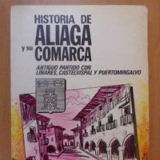 Libros de segunda mano: HISTORIA DE ALIAGA Y SU COMARCA / PASCUAL MARTINEZ CALVO / 1987. Lote 180862395