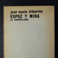 Libros de segunda mano: ESPOZ Y MINA, EL GUERRILLERO-JOSE MARIA IRIBARREN-ED.AGUILAR, 1965. Lote 180862412