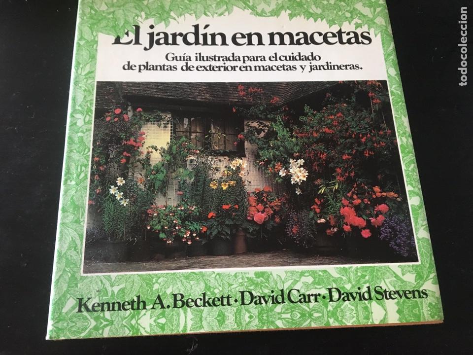 EL JARDÍN ENTRE MACETAS GUÍA ILUSTRADA PARA EL CUIDADO DE LAS PLANTAS (Libros de Segunda Mano - Bellas artes, ocio y coleccionismo - Otros)