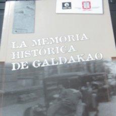 Libros de segunda mano: LA MEMORIA HISTORICA DE GALDAKAO CIRILO DAVILA GALDAKAO HISTORIAREN GOMUTA AYUNTAMIENTO DE GALDAKAO. Lote 180868172