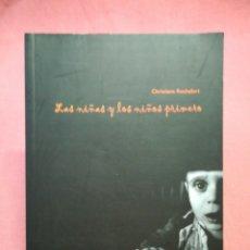 Libros de segunda mano: LAS NIÑAS Y LOS NIÑOS PRIMERO - CHRISTIANE ROCHEFORT. Lote 290113968