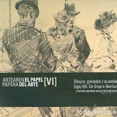 Libros de segunda mano: ARTE EN PAPEL. DIBUJOS, GRABADOS Y ACUARELAS. SIGLO XIX. DE GOYA A BENLLIURE. Lote 180874896
