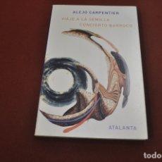 Libros de segunda mano: VIAJE A LA SEMILLA CONCIERTO BARROCO - ALEJO CARPENTIER - NOB. Lote 180876560