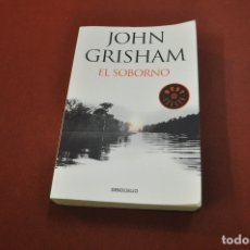 Libros de segunda mano: EL SOBORNO - JOHN GRISHAM - DEBOLSILLO. Lote 180876845
