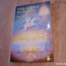 Libros de segunda mano: VIAJE AL SEÑOR DEL PODER. IBN ARABI. EDITORIAL SIRIO SA. 1ª EDICIÓN 1986. Lote 180866160