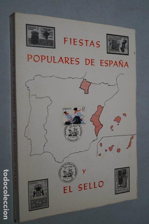 FIESTAS POPULARES DE ESPAÑA Y EL SELLO. JOSE JAVIER SANZ IRIGOYEN. (Libros de Segunda Mano - Ciencias, Manuales y Oficios - Otros)