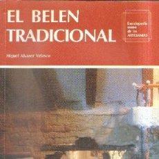 Libros de segunda mano: EL BELEN TRADICIONAL. ALVAREZ VELASCO, MIGUEL. A-BELÉN-029. Lote 180891168