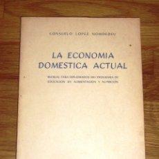 Libros de segunda mano: LÓPEZ NOMDEDEU, CONSUELO. LA ECONOMÍA DOMÉSTICA ACTUAL : MANUAL PARA DIPLOMADOS DEL PROGRAMA DE EDUC. Lote 180891298