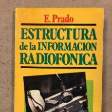 Libros de segunda mano: ESTRUCTURA DE LA INFORMACIÓN RADIOFÓNICA. EMILIO PRADO. EDITORIAL MITRE 1995. 106 PÁGINAS.. Lote 180891520