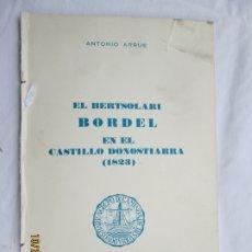 Libros de segunda mano: EL BERTSOLARI BORDEL EN EL CASTILLO DONOSTIERRA (1823) - ANTONIO ARRUE - SAN SEBASTIAN 1971. . Lote 180896995