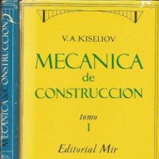 Libros de segunda mano: MECÁNICA DE CONSTRUCCIÓN. V. A. KISELIOV. 2 TOMOS. MIR. INGENIERÍA CIVIL. . Lote 180903705
