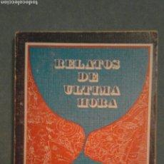 Libros de segunda mano: RELATOS DE ÚLTIMA HORA. GABRIEL CAMPO VILLEGAS. Lote 180904401