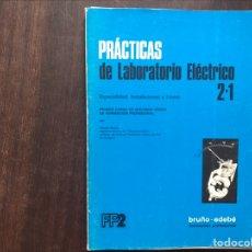 Libros de segunda mano: PRÁCTICAS DE LABORATORIO ELÉCTRICO . BRUÑO- EDEBÉ. Lote 180906280