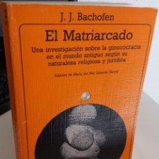 Libros de segunda mano: EL MATRIARCADO. UNA INVESTIGACIÓN SOBRE LA GINECOLOGÍA EN EL MUNDO ANTIGUO..- BACHOFEN, J.J.. Lote 180938660