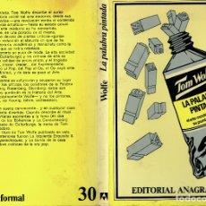 Libros de segunda mano: TOM WOLFE LA PALABRA PINTADA EL ARTE MODERNO ANAGRAMA 1976. Lote 180948860