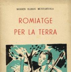 Libros de segunda mano: ROMIATGE PER LA TERRA MOSSEN RAMON MUNTANYOLA EDITORIAL ESTELA 1959. Lote 180949927