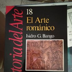 Libros de segunda mano: EL ARTE ROMÁNICO. ISIDRO G. BANGO. HISTORIA DEL ARTE N° 18. HISTORIA 16 1989. ILUSTRADO. 162 PÁGINAS. Lote 180967170