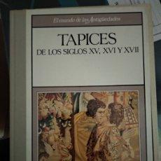 Libros de segunda mano: TAPICES DE LOS SIGLOS XV, XVI Y XVII. Lote 180967341