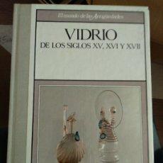 Libros de segunda mano: VIDRIO DE LOS SIGLOS XV, XVI, XVII Y XVIII.. Lote 180968248