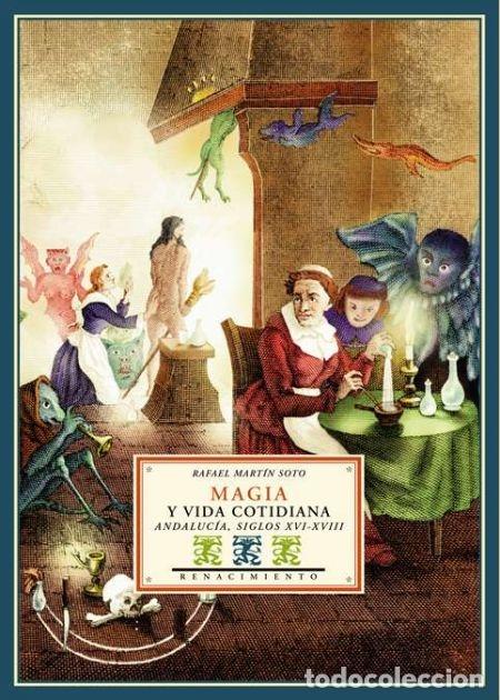 MAGIA Y VIDA COTIDIANA. RAFAEL MARTÍN SOTO. NUEVO (Libros de Segunda Mano - Historia - Otros)