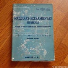 Libros de segunda mano: MÁQUINAS HERRAMIENTAS MODERNAS MÉTODOS DE TRABAJO MARIO ROSSI. Lote 180992733