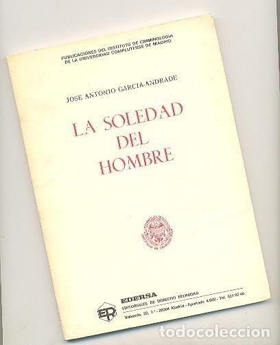 LA SOLEDAD DEL HOMBRE --JOSÉ ANTONIO GARCÍA-ANDRADE-- (Libros de Segunda Mano - Pensamiento - Otros)
