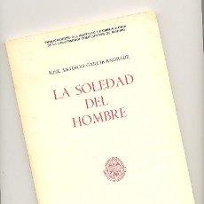 Libros de segunda mano: LA SOLEDAD DEL HOMBRE --JOSÉ ANTONIO GARCÍA-ANDRADE--. Lote 181016396