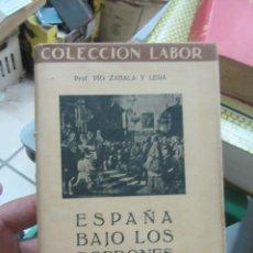Libros de segunda mano: ESPAÑA BAJO LOS BORBONES, PÍO ZABALA Y LERA. L.19490. Lote 181021967