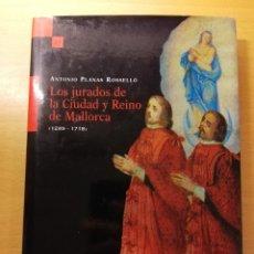 Libros de segunda mano: LOS JURADOS DE LA CIUDAD Y REINO DE MALLORCA (1249 - 1718) ANTONIO PLANAS ROSSELLÓ. Lote 181025216