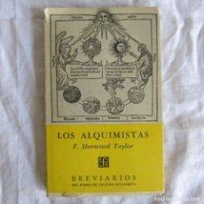 Libros de segunda mano: LOS ALQUIMISTAS F. SHERWOOD TAYLOR, BREVIARIAS DEL FONDO DE CULTURA ECONÓMICA. Lote 181038493