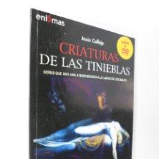 Libros de segunda mano: CRIATURAS DE LAS TINIEBLAS - JESÚS CALLEJO. Lote 181076335