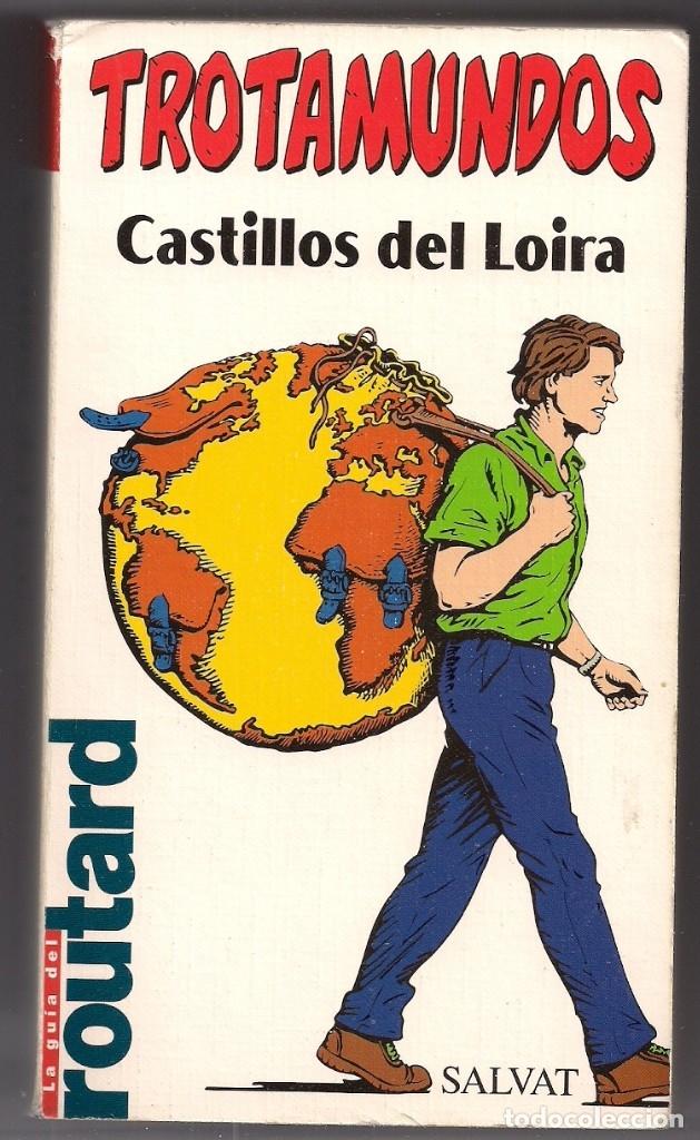 CASTILLOS DEL LOIRA - GUÍA TROTAMUNDOS EDICIÓN EN CASTELLANO (Libros de Segunda Mano - Bellas artes, ocio y coleccionismo - Otros)