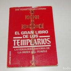 Libros de segunda mano: EL GRAN LIBRO DE LOS TEMPLARIOS. JOSÉ MANUEL GONZÁLEZ CREMONA. Lote 181101261