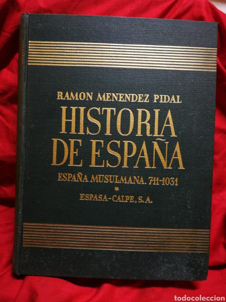 HISTORIA DE ESPAÑA- ESPAÑA MUSULMANA (711-1031), ESPASA-CALPE. RAMON MENÉNDEZ PIDAL, TOMO 4.1957. (Libros de Segunda Mano - Historia - Otros)