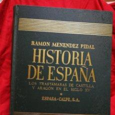 Libros de segunda mano: HISTORIA DE ESPAÑA- TRASTAMARAS CASTILLA Y ARAGÓN, ESPASA-CALPE. RAMON MENÉNDEZ PIDAL, TOMO 15.1964.. Lote 181107801