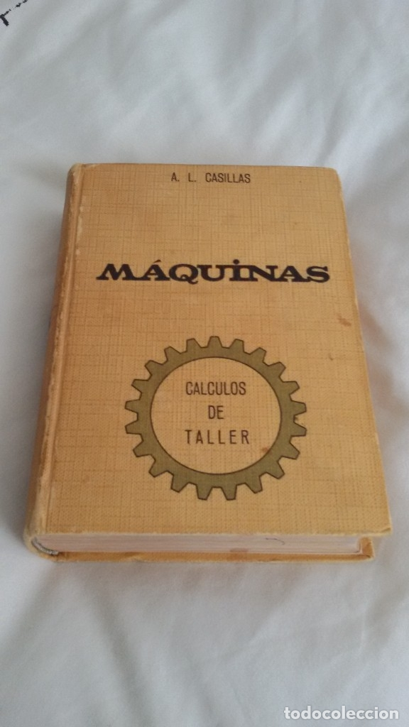 MÁQUINAS. CALCULOS DE TALLER. A.L.CASILLAS. 1965. 21 EDICION. (Libros de Segunda Mano - Ciencias, Manuales y Oficios - Otros)