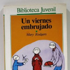 Libros de segunda mano: UN VIERNES EMBRAJADO / MARY RODGERS / SALVAT. Lote 181142303