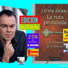 Libros de segunda mano: LA RUTA PROHIBIDA Y OTROS ENIGMAS DE LA HISTORIA - JAVIER SIERRA - MISTERIOS ARQUEOLOGÍA MISTERIOSA. Lote 181157740