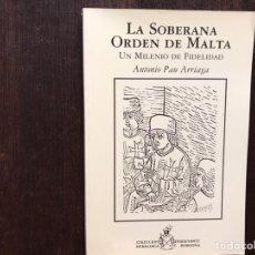 Libros de segunda mano: LA SOBERANA ORDEN DE MALTA. UN MILENIO DE FIDELIDAD. ANTONIO PAU ARRIAGA. BUEN ESTADO. Lote 181160737