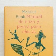 Libros de segunda mano: MANUAL DE CAZA Y OESCA PARA CHICAS. MELISSA BANK. CÍRCULO DE LECTORES, 2000.. Lote 181186288