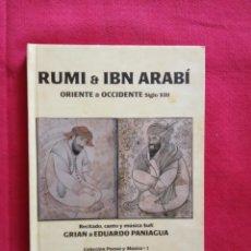 Libri di seconda mano: RUMI & IBN ARABÍ. ORIENTE & OCCIDENTE SIGLO XIII ( CONTIENE CD).GRIAN & EDUARDO PANIAGUA.. Lote 181187945