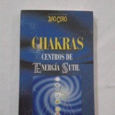 Libros de segunda mano: CHAKRAS. CENTROS DE ENERGÍA SUTIL.. Lote 181199291