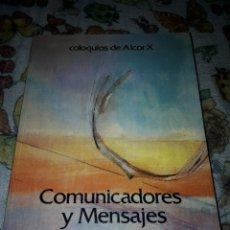 Libros de segunda mano: COMUNICADORES Y MENSAJES. COLOQUIOS DE ALCOR X. EDITORIAL COMPLUTENSE DE 1993.. Lote 181201411