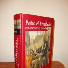 Libros de segunda mano: PEDRO EL ERMITAÑO Y EL ORIGEN DE LAS CRUZADAS - JEAN FLORI - EDHASA EDITORIAL. Lote 181216828